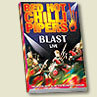 for more about Blast Live on DVD & CD